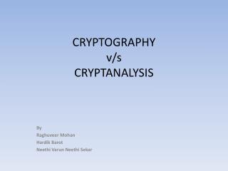 CRYPTOGRAPHY v/s CRYPTANALYSIS