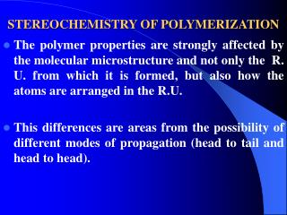 STEREOCHEMISTRY OF POLYMERIZATION