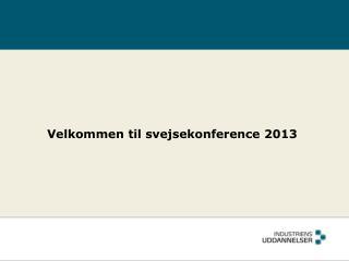 Velkommen til svejsekonference 2013