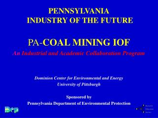 PENNSYLVANIA  INDUSTRY OF THE FUTURE   PA-COAL MINING IOF