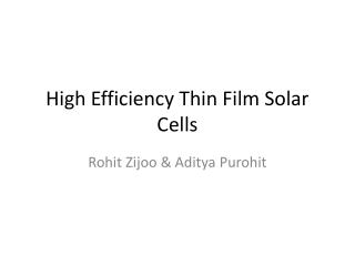 High Efficiency Thin Film Solar  Cells