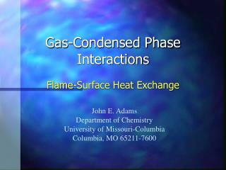 Gas-Condensed Phase Interactions
