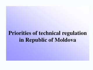 Priorities of technical regulation in Republic of Moldova