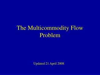 The Multicommodity Flow Problem