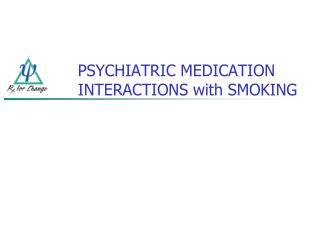 PSYCHIATRIC MEDICATION INTERACTIONS with SMOKING