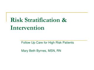 Risk Stratification & Intervention