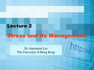 Lecture 2 Stress and Its Management