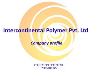 Intercontinental Polymer Pvt. Ltd