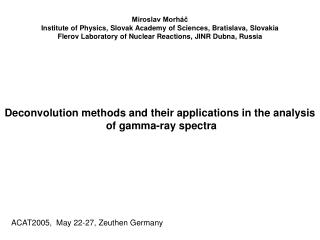 Deconvolution methods and their applications in the analysis  of gamma-ray spectra