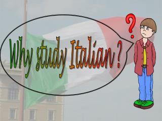 Why study Italian ?
