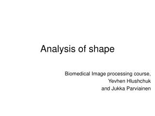 Analysis of shape