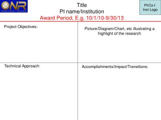 Title PI name/Institution Award Period, E.g. 10/1/10-9/30/13