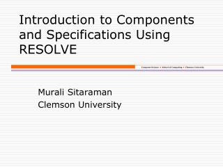 Introduction to Components and Specifications Using RESOLVE