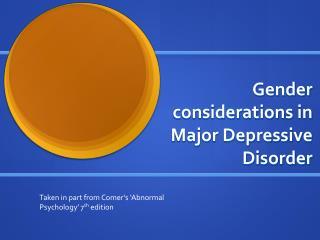 Gender considerations in Major Depressive Disorder