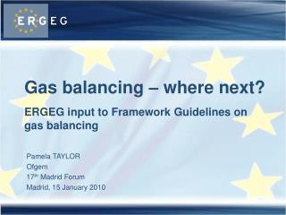 Gas balancing – where next? ERGEG input to Framework Guidelines on gas balancing