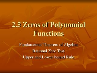 2.5 Zeros of Polynomial Functions