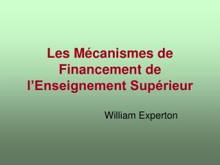 Les Mécanismes de Financement de l'Enseignement Supérieur