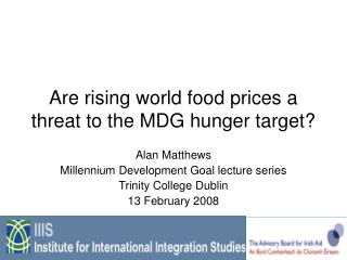 Are rising world food prices a threat to the MDG hunger target?