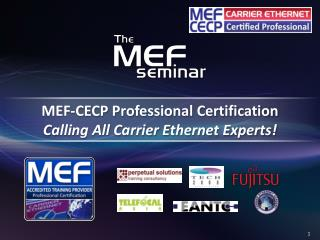 MEF-CECP Professional Certification Calling All Carrier Ethernet Experts!