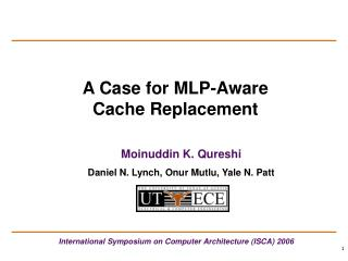 A Case for MLP-Aware Cache Replacement