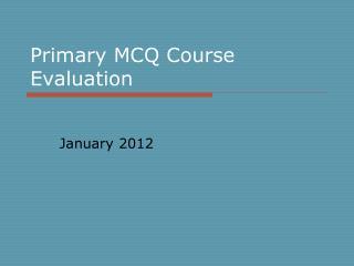 Primary MCQ Course Evaluation