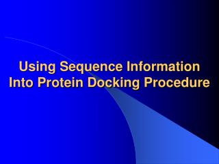 Using Sequence Information Into Protein Docking Procedure