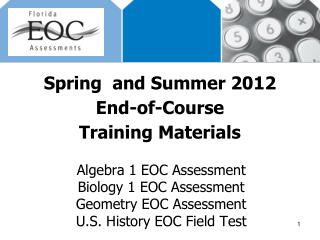 Spring  and Summer 2012 End-of-Course Training Materials