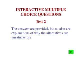 INTERACTIVE MULTIPLE        CHOICE QUESTIONS Test 2