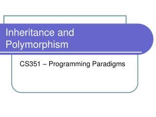 Inheritance and Polymorphism