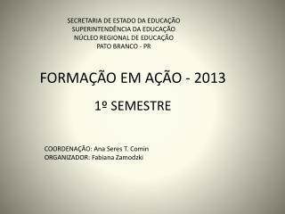 SECRETARIA DE ESTADO DA EDUCAÇÃO SUPERINTENDÊNCIA DA EDUCAÇÃO NÚCLEO REGIONAL DE EDUCAÇÃO
