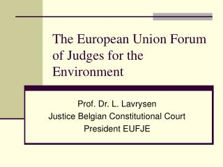 The European Union Forum of Judges for the Environment