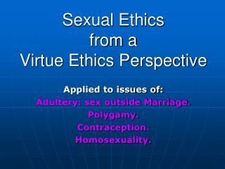 Sexual Ethics  from a  Virtue Ethics Perspective