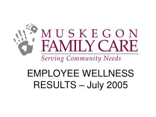 EMPLOYEE WELLNESS RESULTS – July 2005