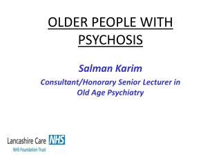 OLDER PEOPLE WITH  PSYCHOSIS