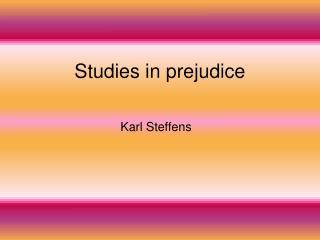 Studies in prejudice