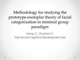 Hong, C., Dunham Y. Yale Social Cognitive Development Lab