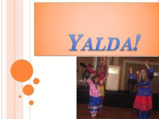 Yalda!
