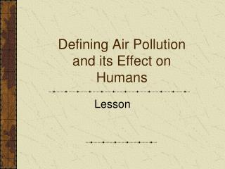Defining Air Pollution and its Effect on Humans