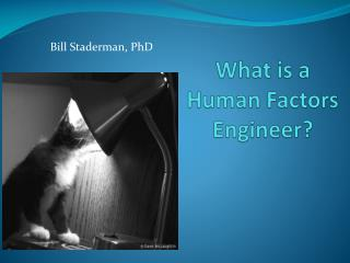What is a  Human Factors Engineer?