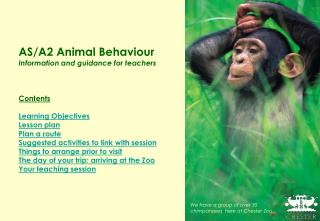 AS/A2 Animal Behaviour Information and guidance for teachers Contents Learning Objectives