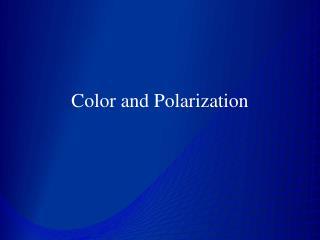 Color and Polarization