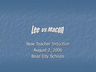 New Teacher Induction August 2, 2006 Boaz City Schools