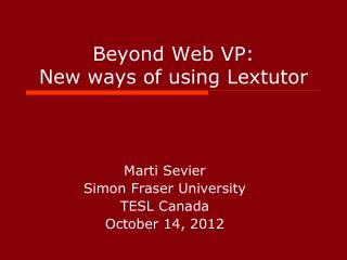 Beyond Web VP:  New ways of using Lextutor