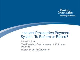 Inpatient Prospective Payment System: To Reform or Refine