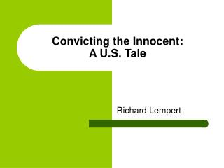 Convicting the Innocent: A U.S. Tale