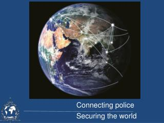 Connecting police Securing the world