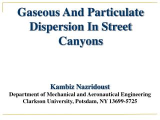 Gaseous And Particulate Dispersion In Street Canyons