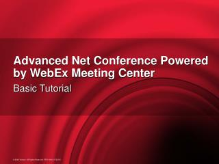 Advanced Net Conference Powered by WebEx Meeting Center
