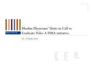 Muslim Physicians' Unite in Call to Eradicate  Polio-A FIMA initiative.