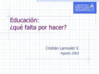Educación:  ¿qué falta por hacer?